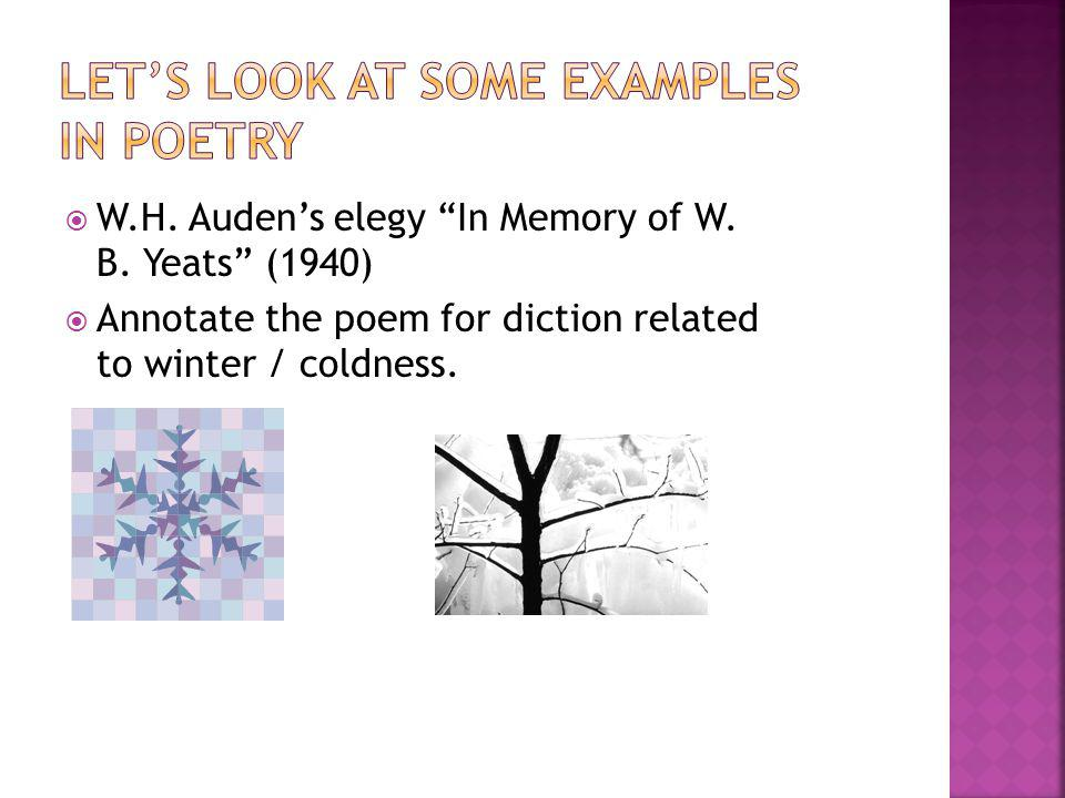 W.H. Audens elegy In Memory of W. B. Yeats (1940) Annotate the poem for diction related to winter / coldness.