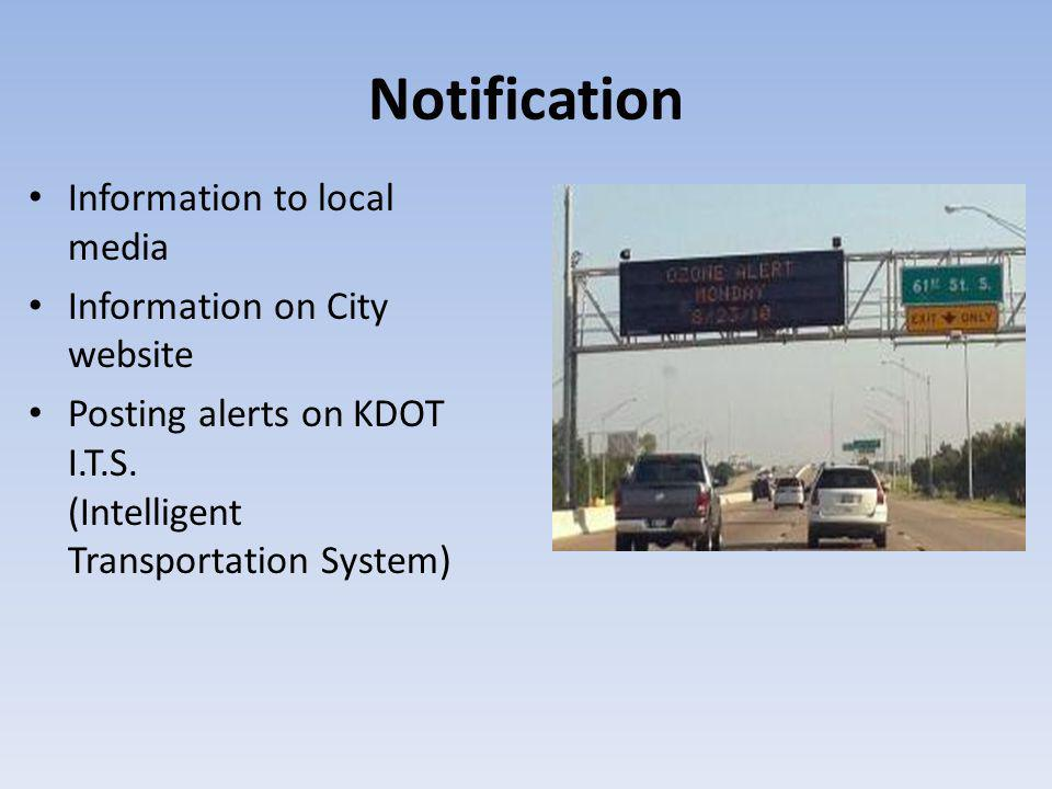 Notification Information to local media Information on City website Posting alerts on KDOT I.T.S.