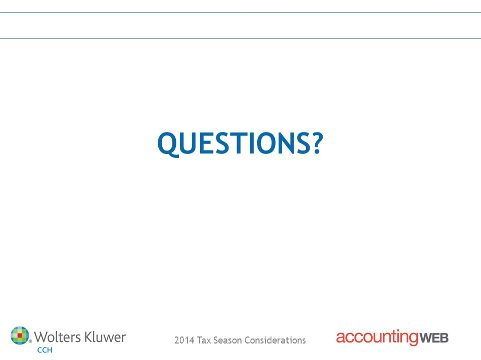 2014 Tax Season Considerations QUESTIONS