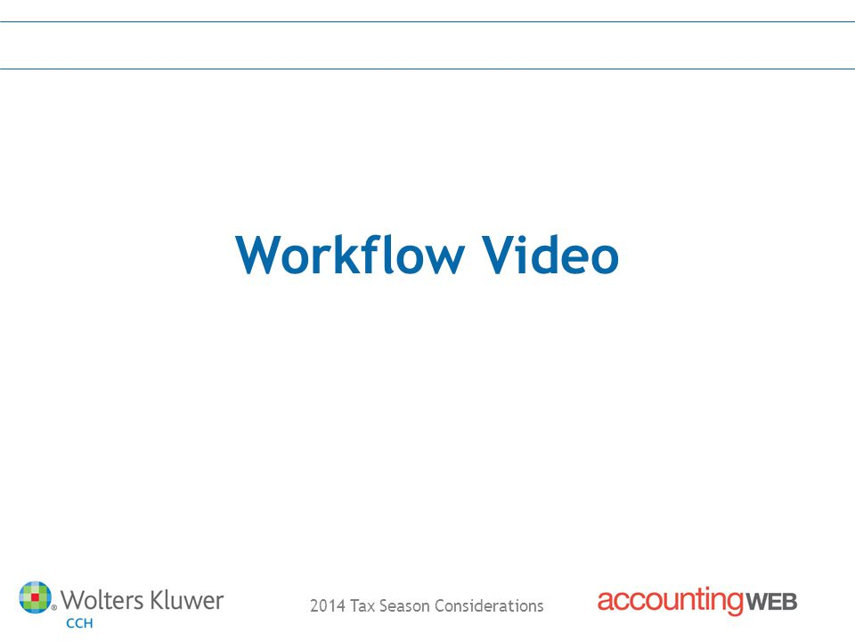 2014 Tax Season Considerations Workflow Video