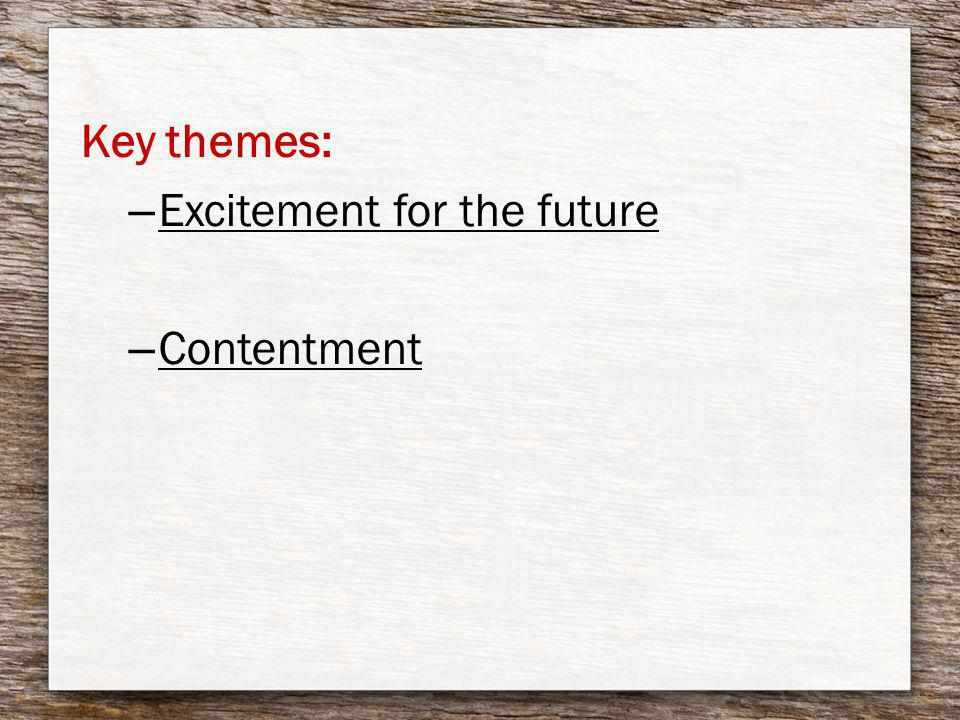 Key themes: – Excitement for the future – Contentment