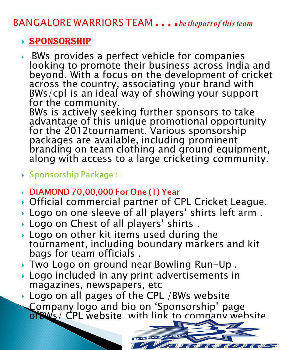 Sponsorship BWs provides a perfect vehicle for companies looking to promote their business across India and beyond.