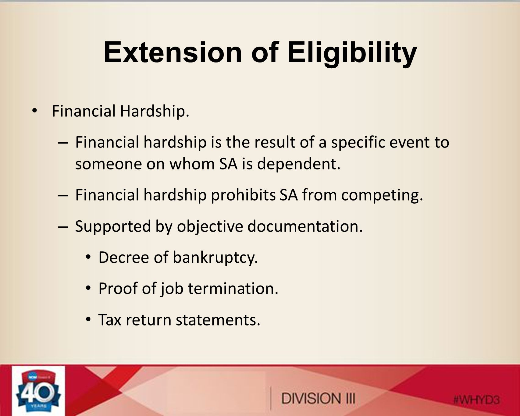 Extension of Eligibility Financial Hardship.