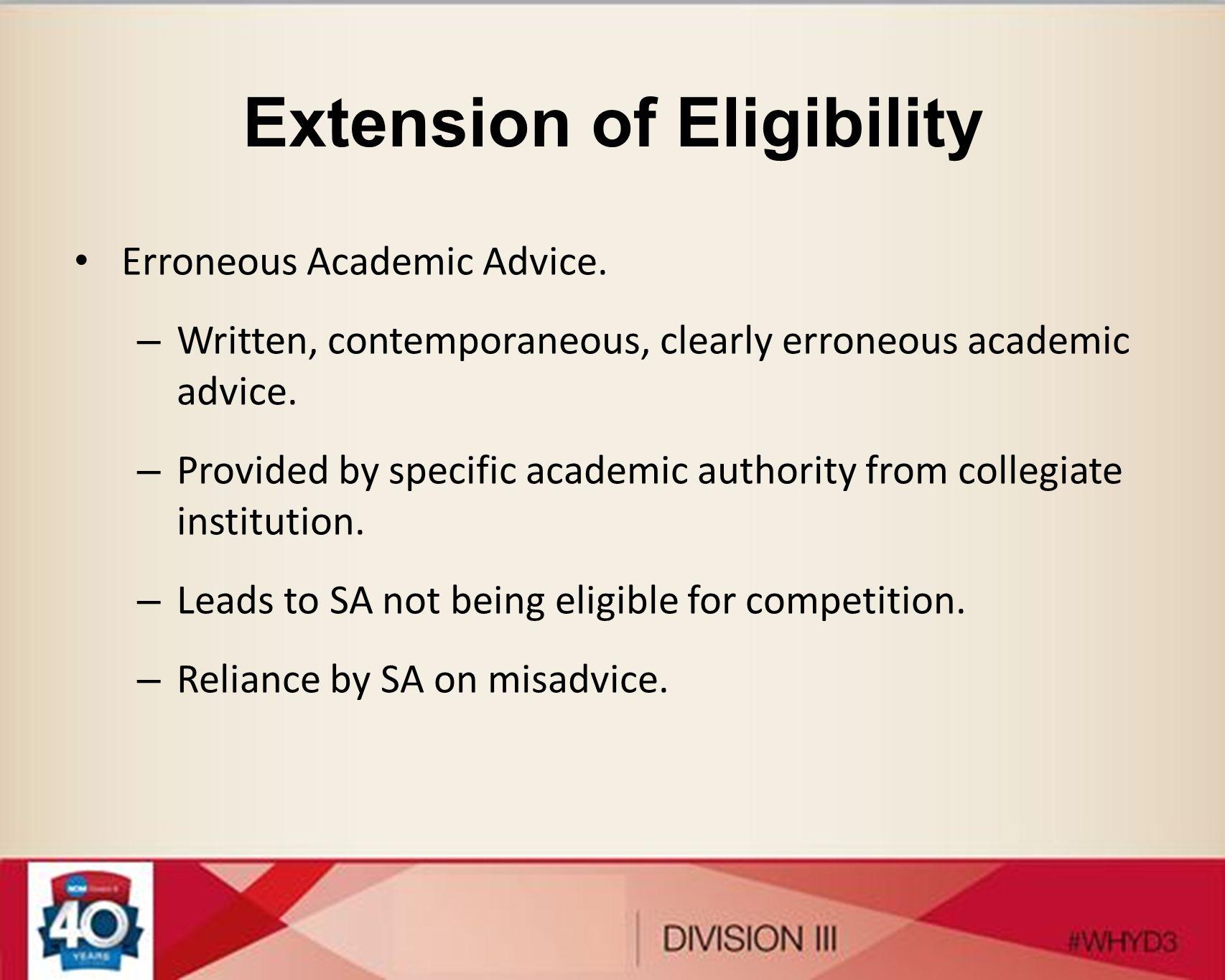 Extension of Eligibility Erroneous Academic Advice.