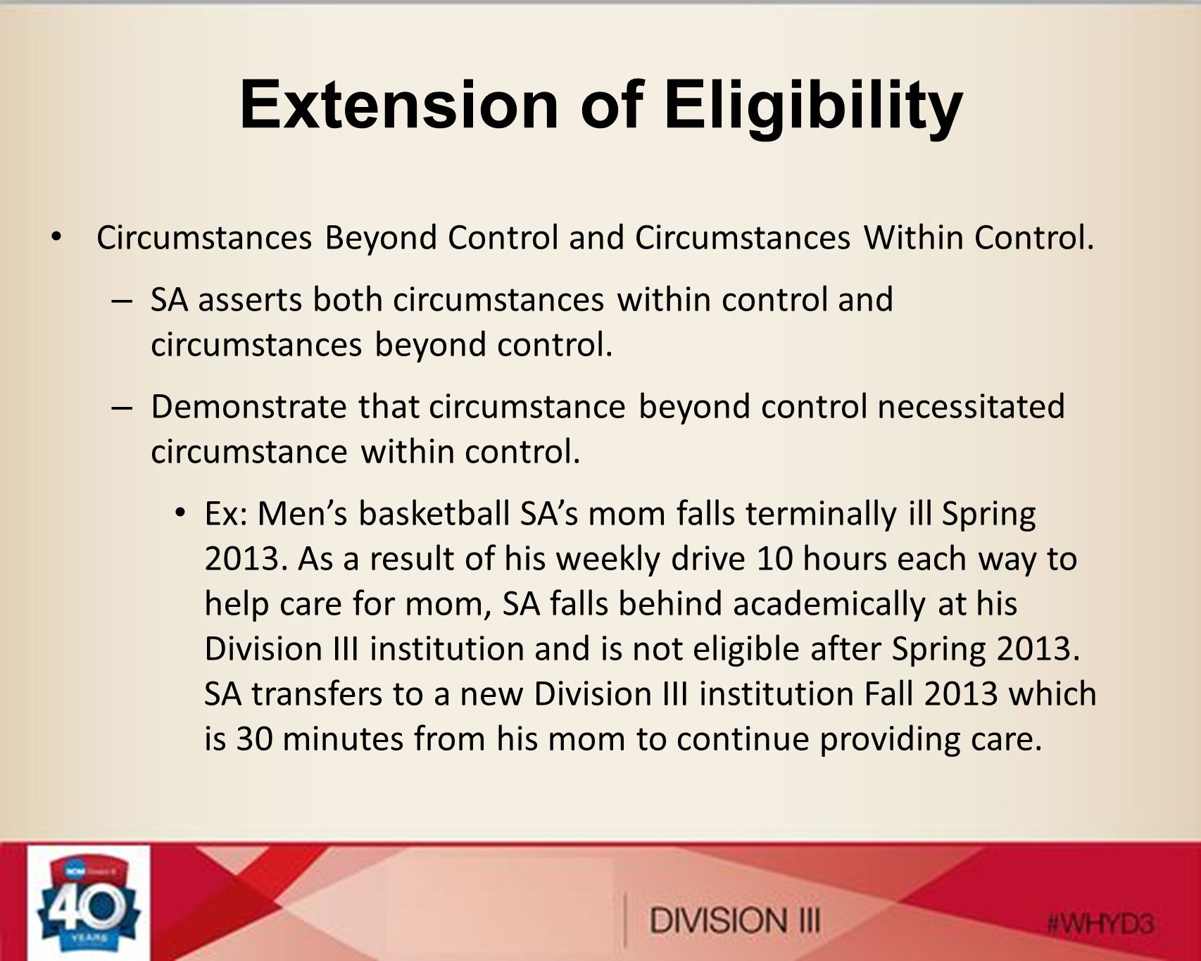 Extension of Eligibility Circumstances Beyond Control and Circumstances Within Control. – SA asserts both circumstances within control and circumstanc