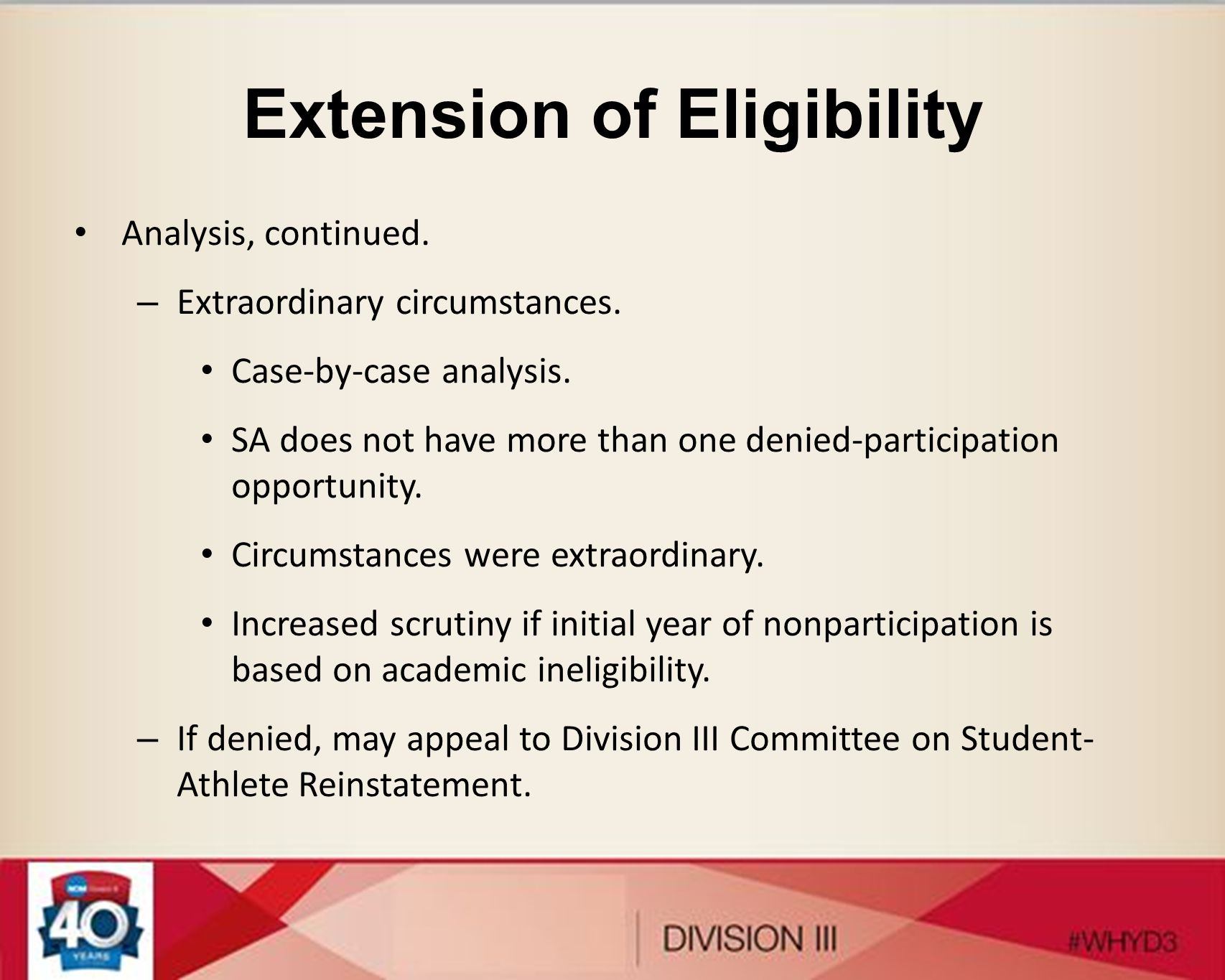 Extension of Eligibility Analysis, continued. – Extraordinary circumstances. Case-by-case analysis. SA does not have more than one denied-participatio