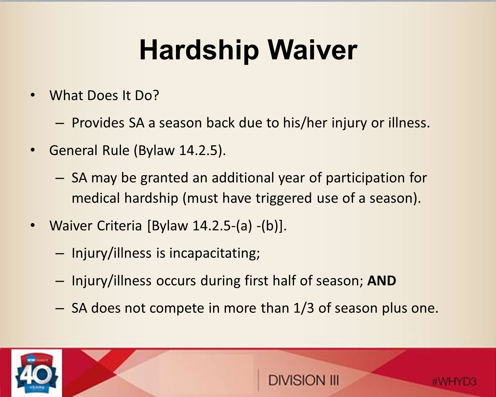Hardship Waiver What Does It Do? – Provides SA a season back due to his/her injury or illness. General Rule (Bylaw 14.2.5). – SA may be granted an add