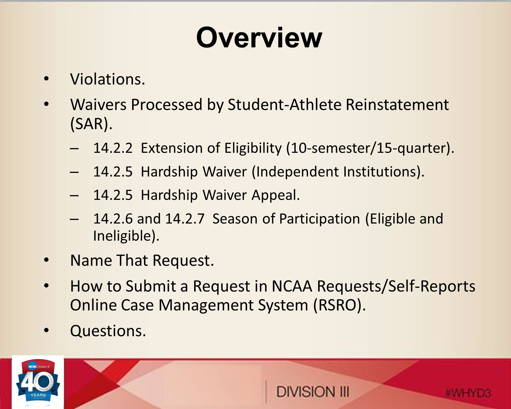 Overview Violations. Waivers Processed by Student-Athlete Reinstatement (SAR). – 14.2.2 Extension of Eligibility (10-semester/15-quarter). – 14.2.5 Ha