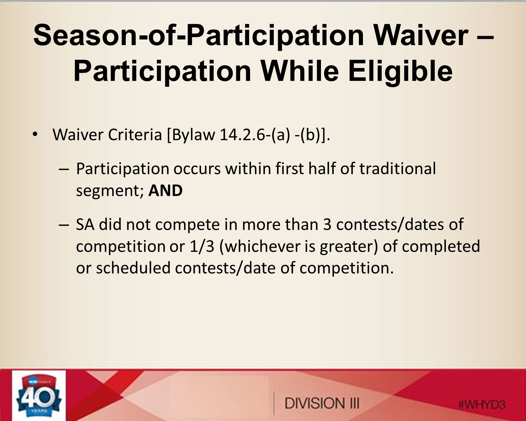 Season-of-Participation Waiver – Participation While Eligible Waiver Criteria [Bylaw 14.2.6-(a) -(b)]. – Participation occurs within first half of tra
