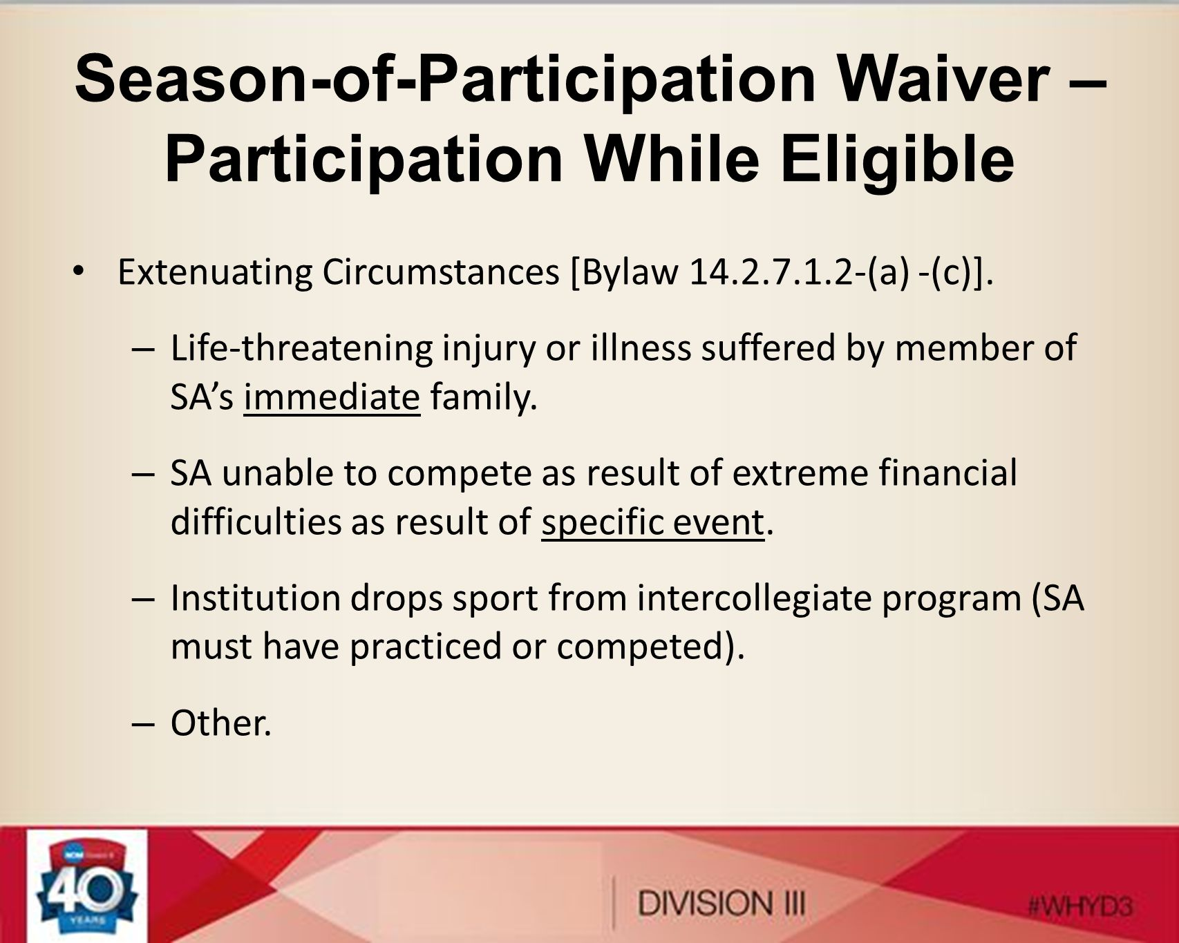 Season-of-Participation Waiver – Participation While Eligible Extenuating Circumstances [Bylaw 14.2.7.1.2-(a) -(c)]. – Life-threatening injury or illn