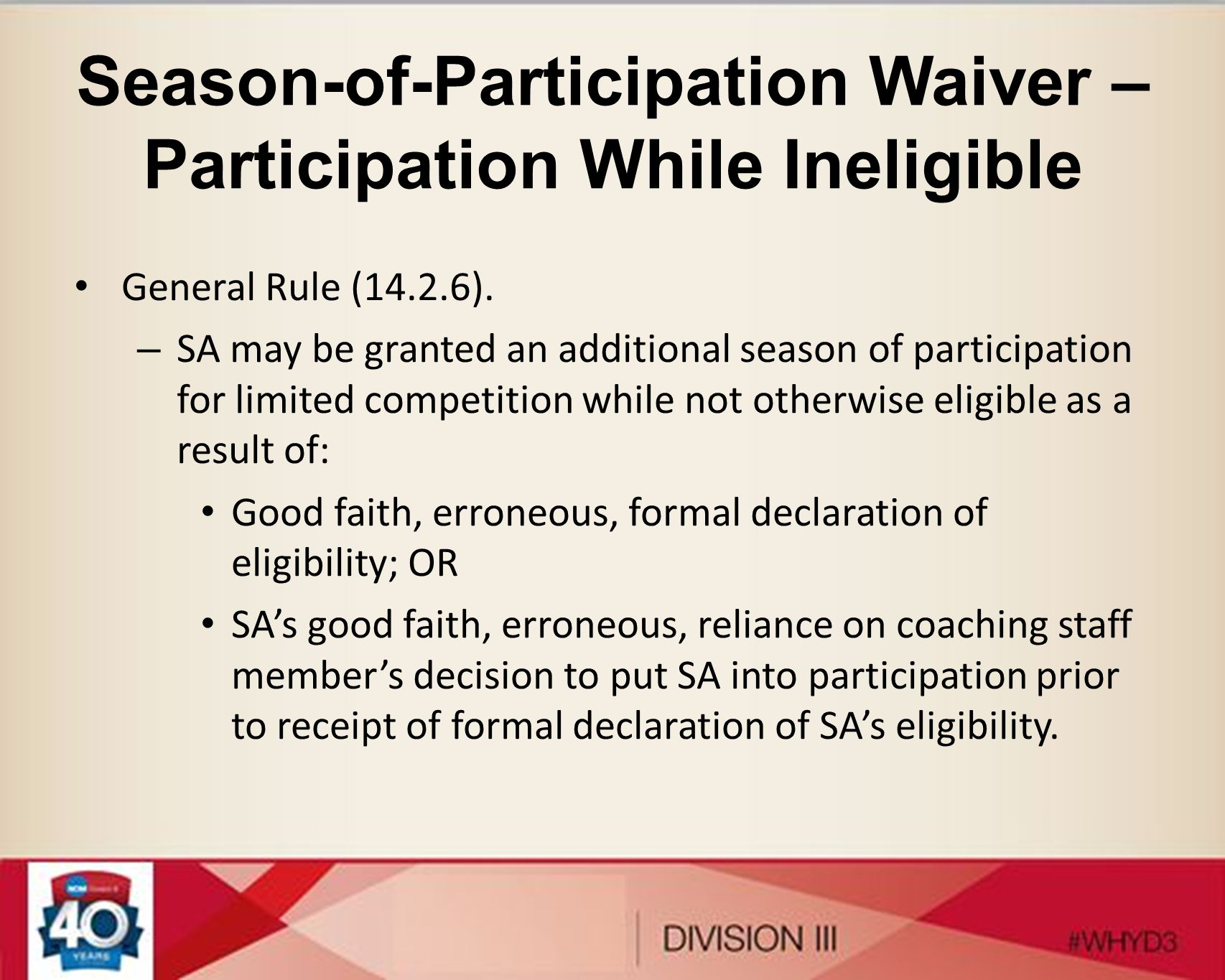Season-of-Participation Waiver – Participation While Ineligible General Rule (14.2.6).
