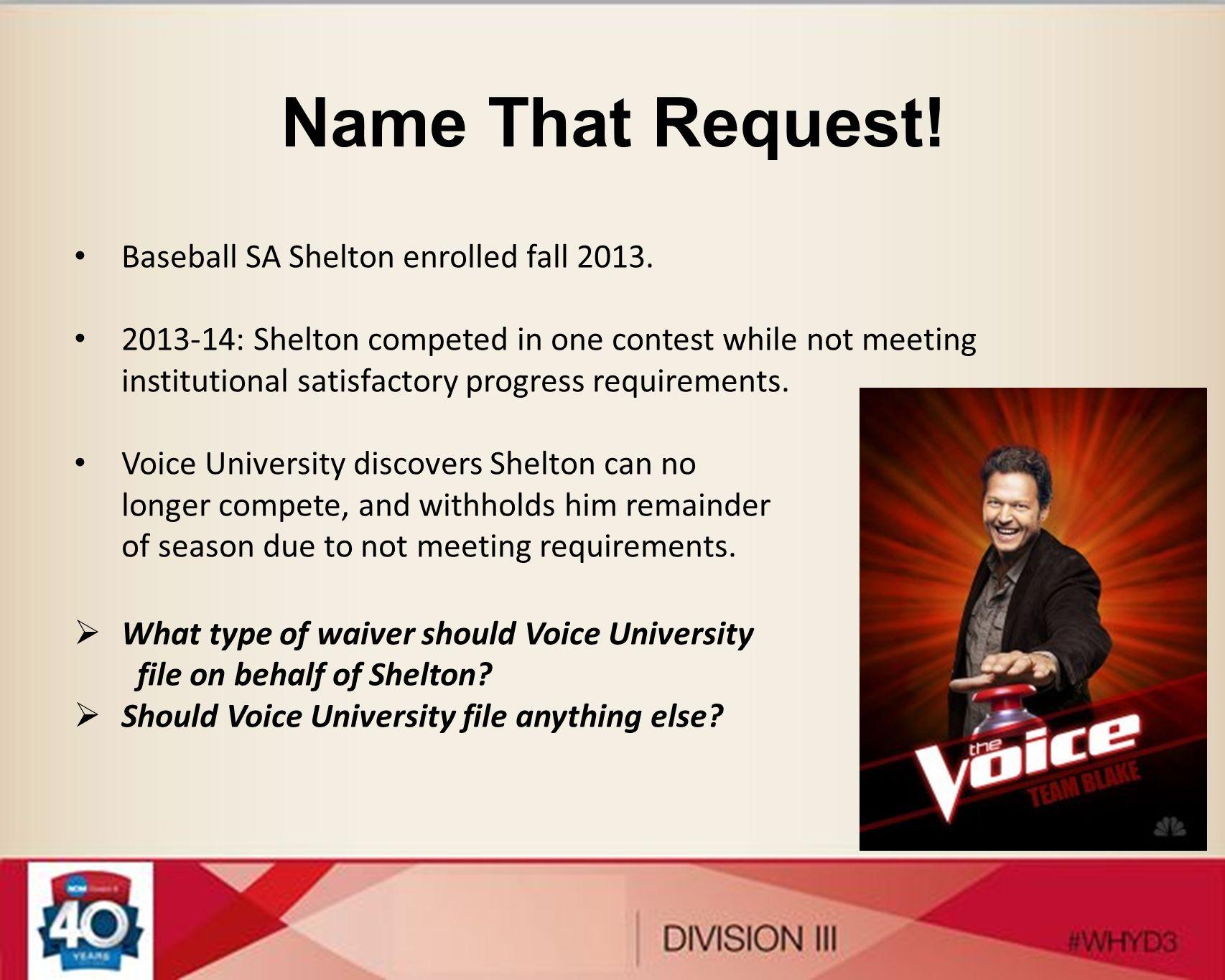 Name That Request.Baseball SA Shelton enrolled fall 2013.