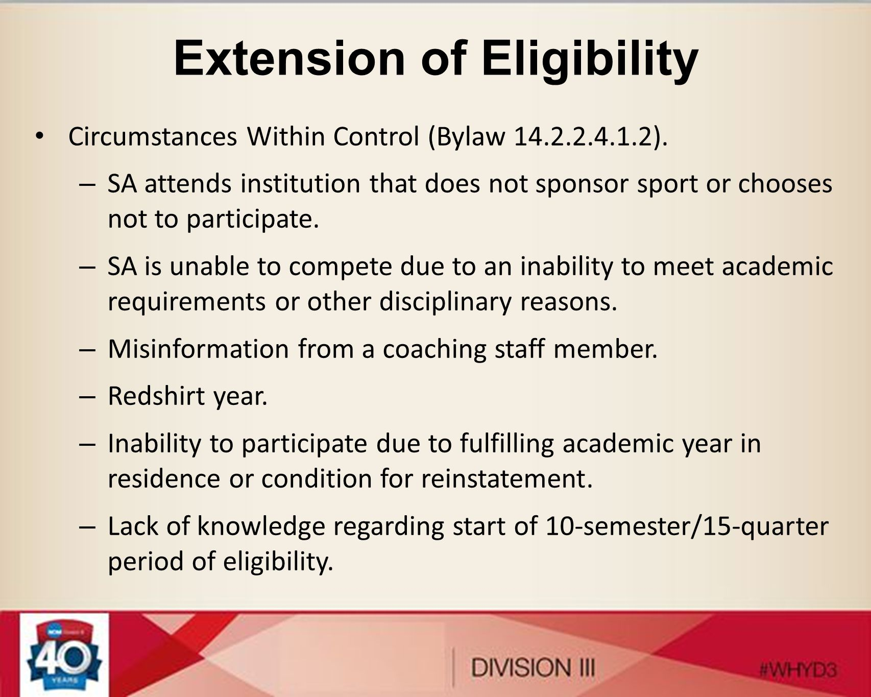 Extension of Eligibility Circumstances Within Control (Bylaw 14.2.2.4.1.2).