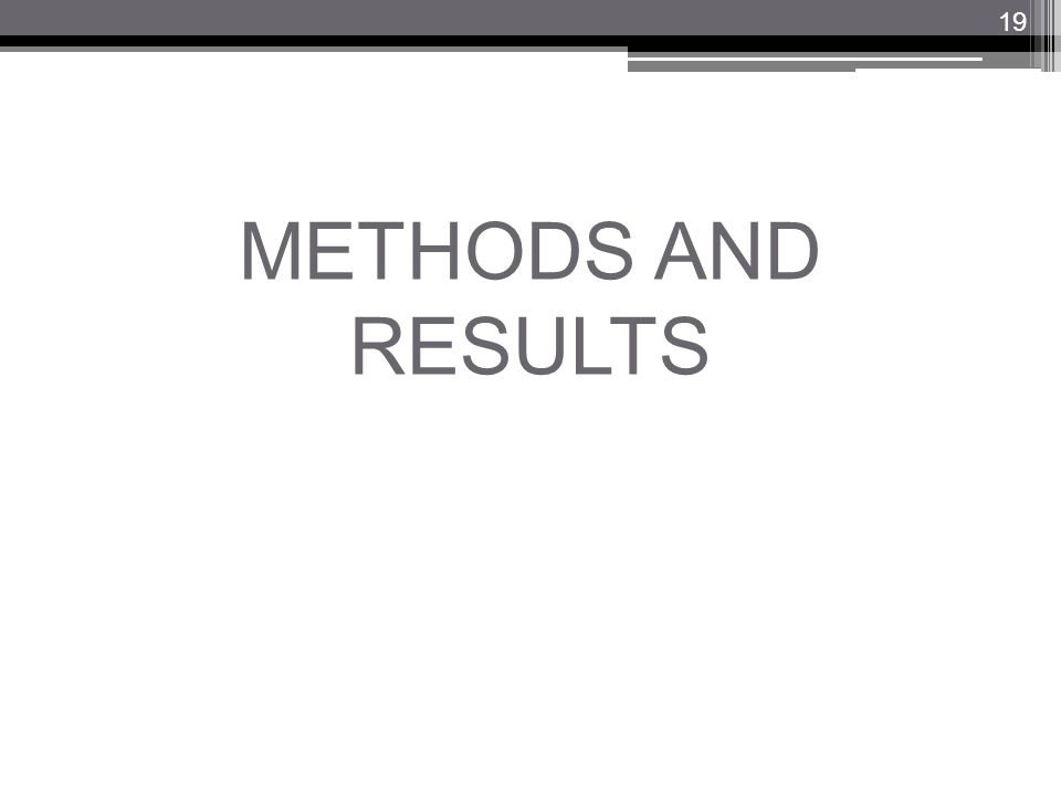 METHODS AND RESULTS 19