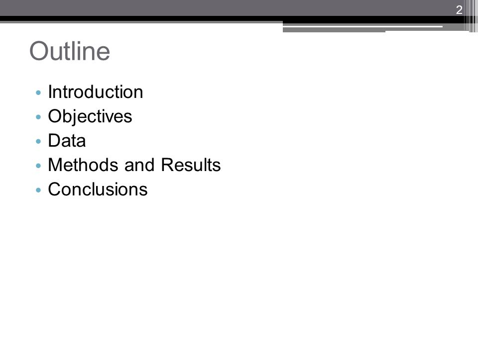 Outline Introduction Objectives Data Methods and Results Conclusions 2