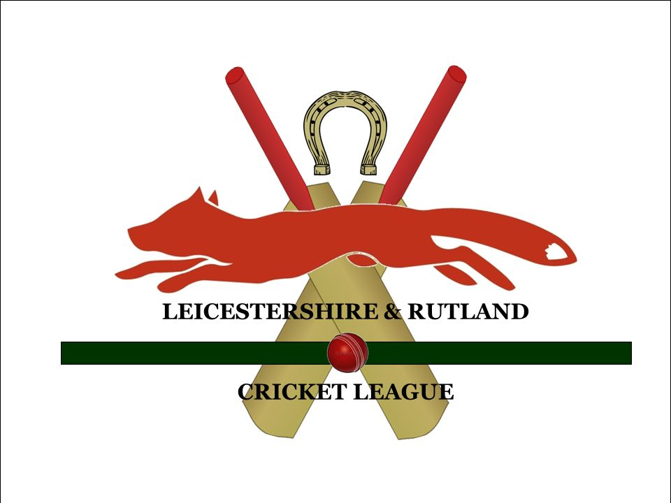 LEICESTERSHIRE & RUTLAND CRICKET LEAGUE