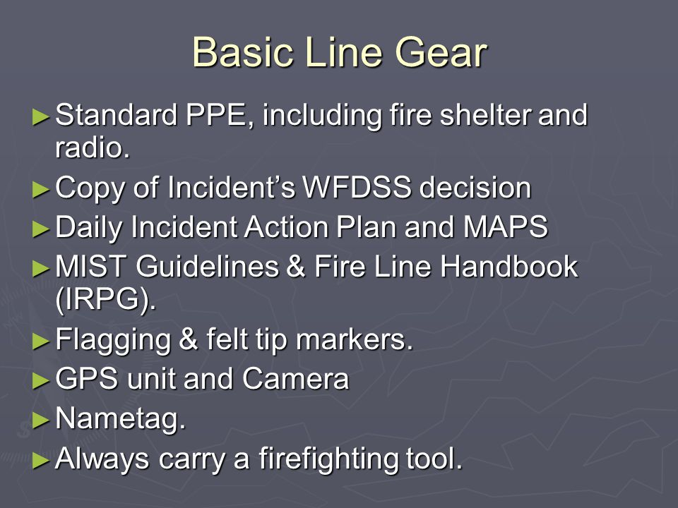 Additional Equipment Lap top computer Lap top computer Resource maps with critical protection areas delineated Resource maps with critical protection areas delineated Fire Suppression Rehab Plan for your fire on disk.