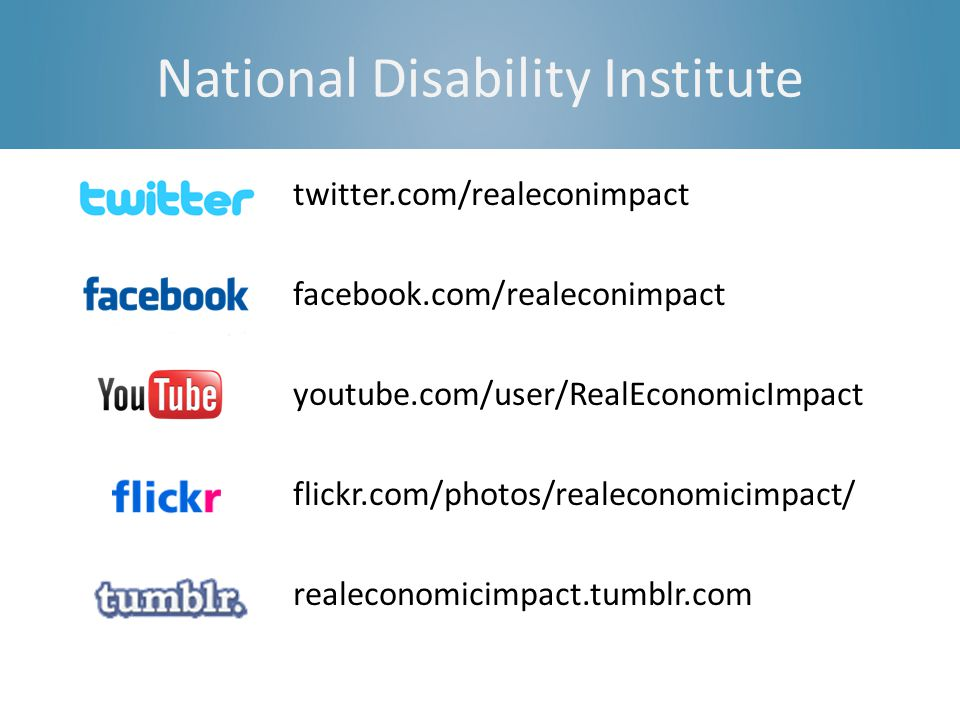 National Disability Institute twitter.com/realeconimpact facebook.com/realeconimpact youtube.com/user/RealEconomicImpact flickr.com/photos/realeconomicimpact/ realeconomicimpact.tumblr.com