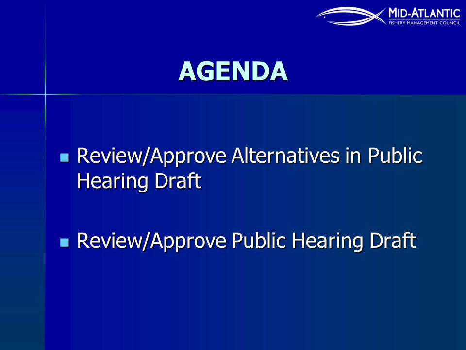 AGENDA Review/Approve Alternatives in Public Hearing Draft Review/Approve Alternatives in Public Hearing Draft Review/Approve Public Hearing Draft (with recommended changes) Review/Approve Public Hearing Draft (with recommended changes)