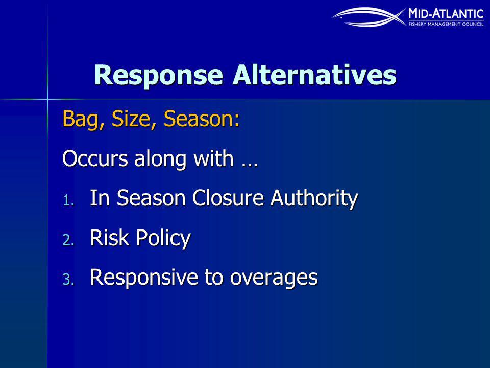 Response Alternatives Bag, Size, Season: Occurs along with … 1.