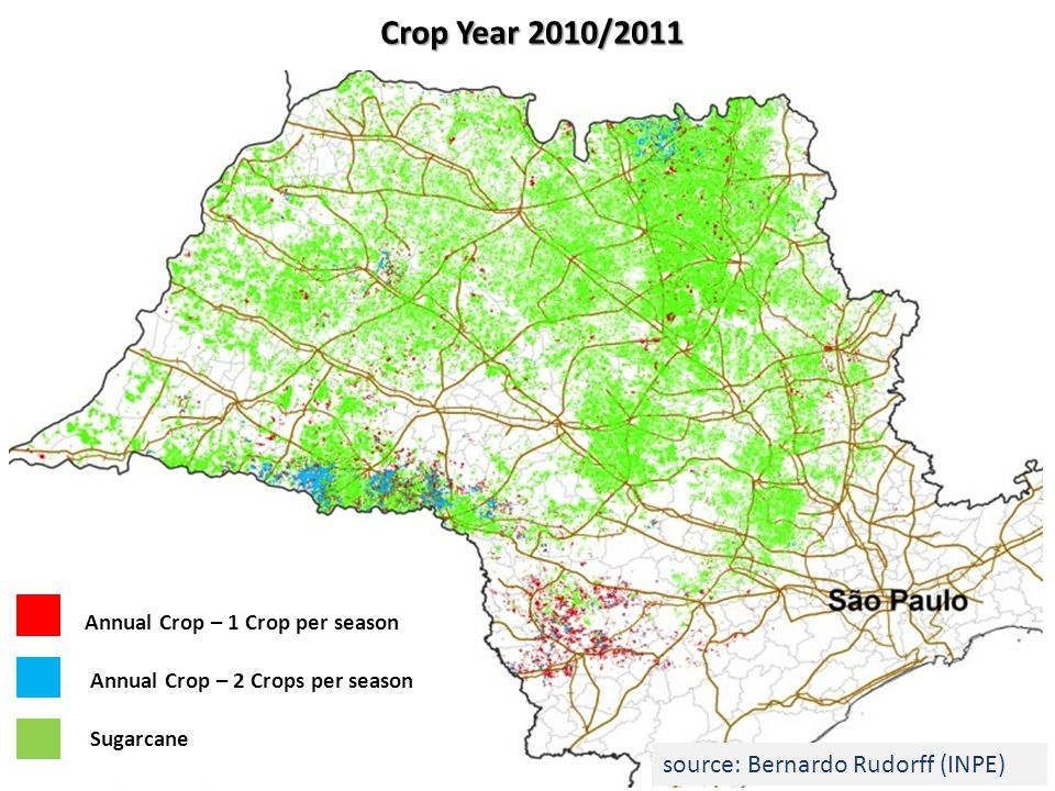 Crop Year 2010/2011 Annual Crop – 1 Crop per season Annual Crop – 2 Crops per season Sugarcane source: Bernardo Rudorff (INPE)