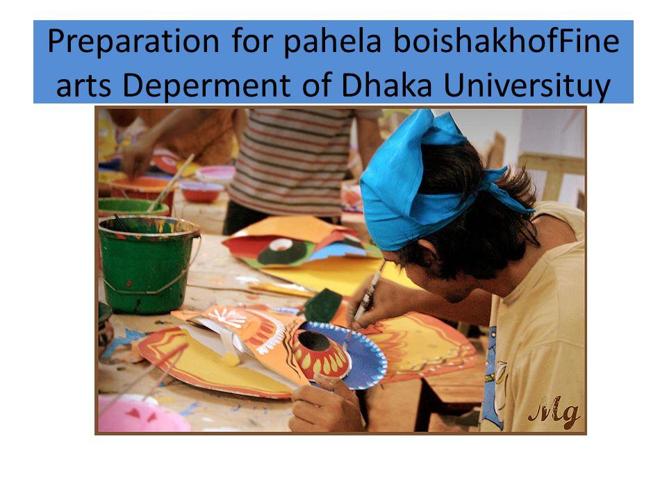 Preparation for pahela boishakhofFine arts Deperment of Dhaka Universituy