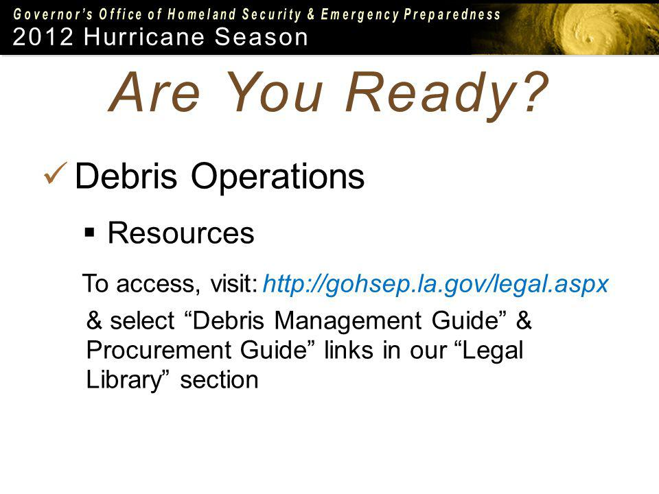 2012 Hurricane Season Debris Operations Resources Are You Ready.