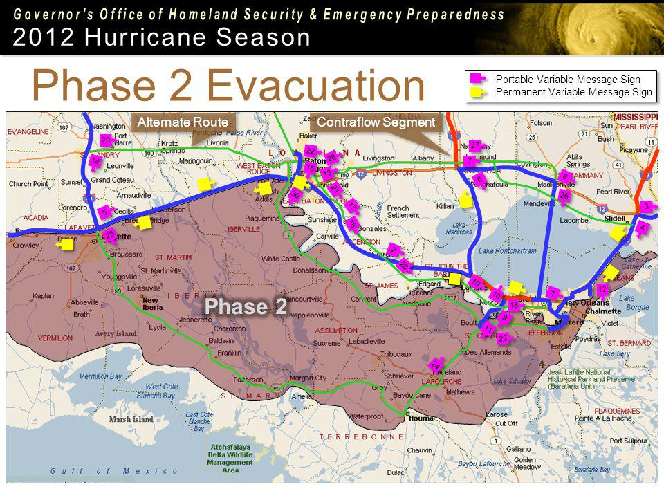 2012 Hurricane Season 1 1 2 2 3 3 4 4 5 5 6 6 7 7 8 8 9 9 10 11 12 13 14 15 16 17 18 19 20 21 22 23 24 25 26 27 28 29 30 Phase 2 Evacuation Portable Variable Message Sign Permanent Variable Message Sign Portable Variable Message Sign Permanent Variable Message Sign Alternate Route Contraflow Segment