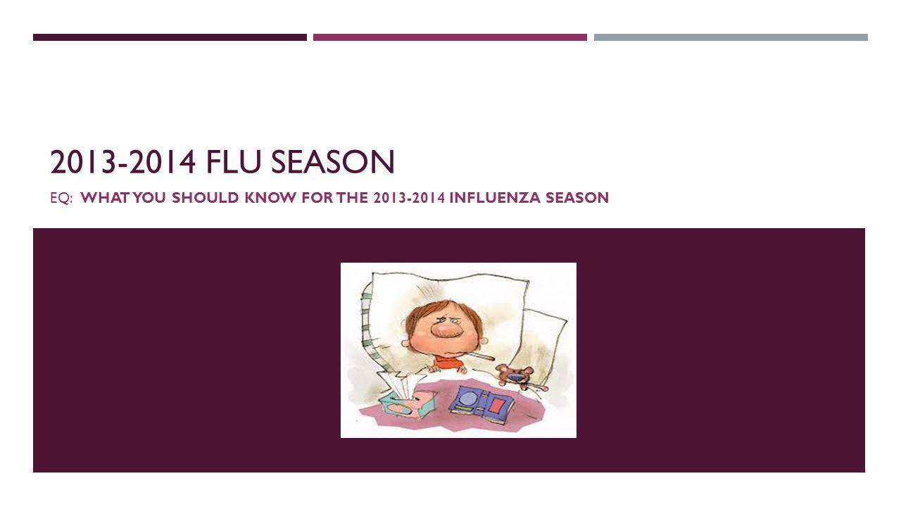 THE FLU Flu seasons are unpredictable They may differ in timing, severity, and length of the season which varies from one year to another It is not unusual for new flue virus strains to happen every year Flu viruses constantly change every year Two different ways by which they change Antigenic Drift Antigenic Shift