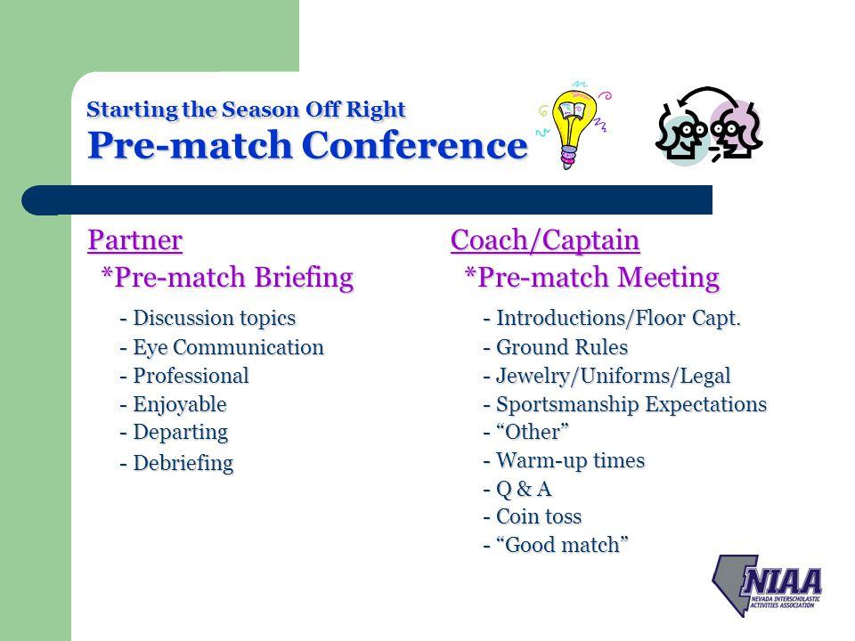 Starting the Season Off Right Pre-match Conference Discussion topics Discussion topics 1.