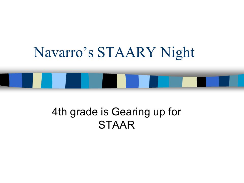 Navarros STAARY Night 4th grade is Gearing up for STAAR