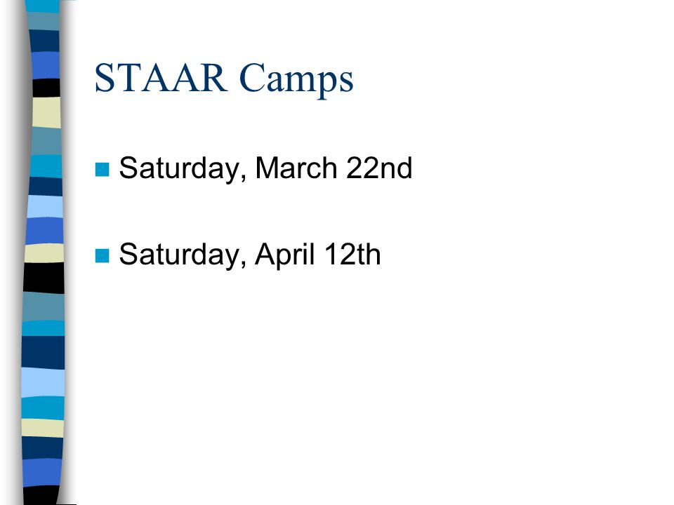 STAAR Camps Saturday, March 22nd Saturday, April 12th