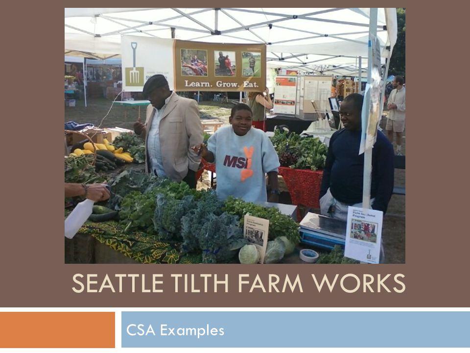 SEATTLE TILTH FARM WORKS CSA Examples