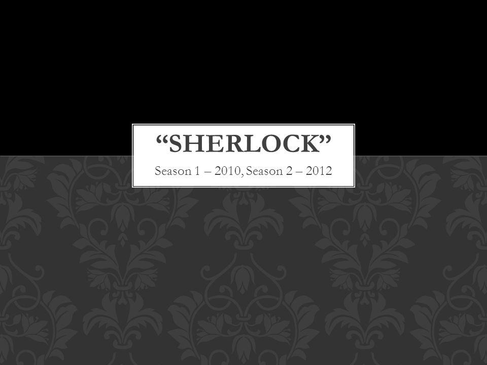 Season 1 – 2010, Season 2 – 2012