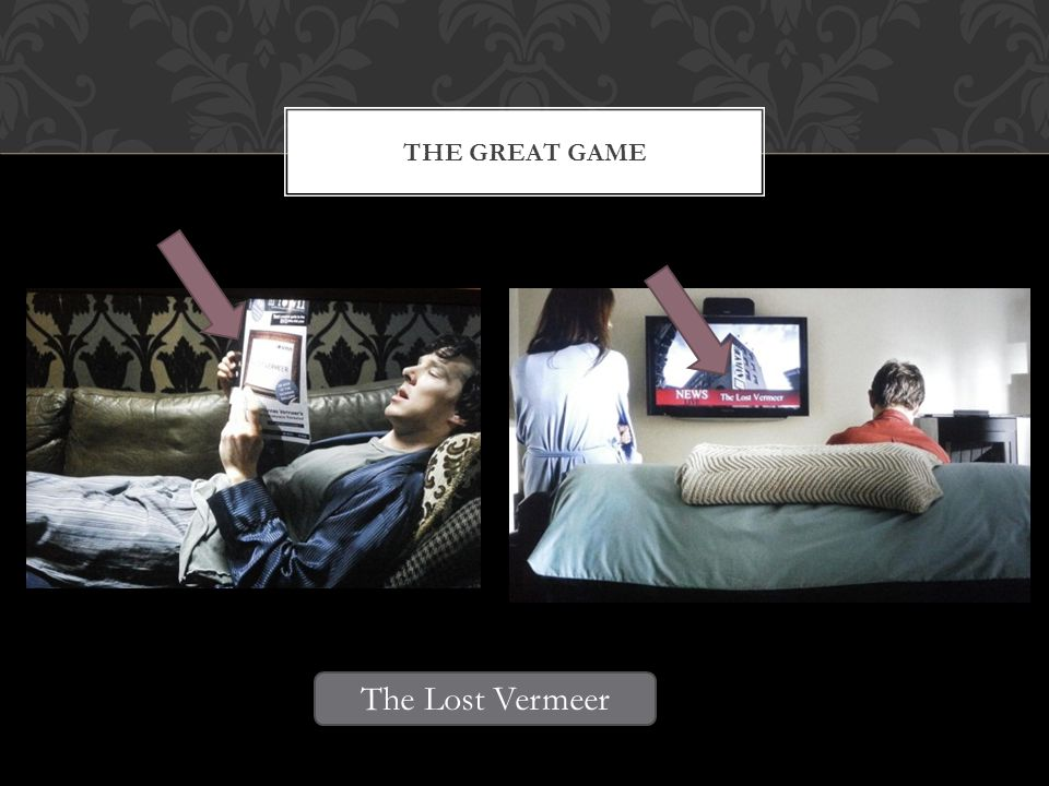 THE GREAT GAME The Lost Vermeer