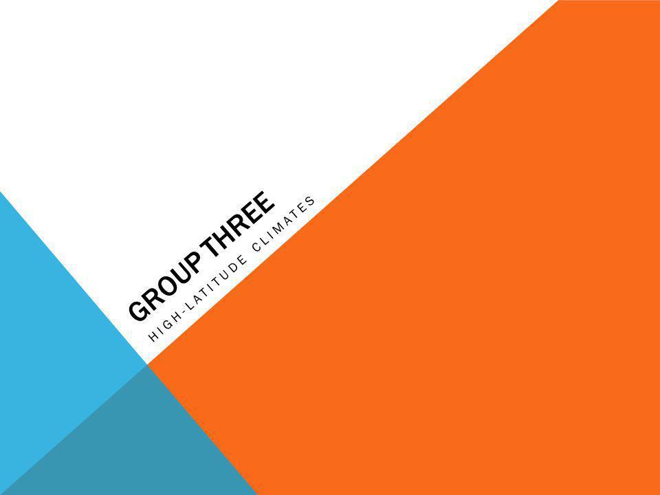 GROUP THREE HIGH-LATITUDE CLIMATES