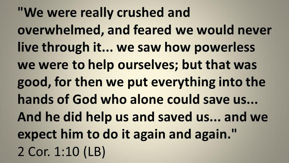 We were really crushed and overwhelmed, and feared we would never live through it...