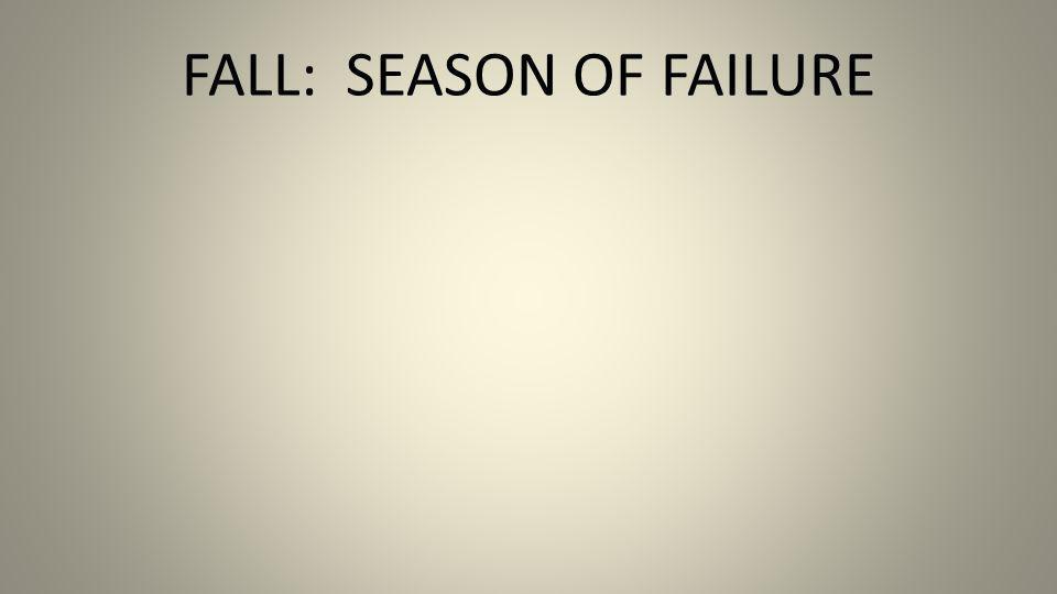 FALL: SEASON OF FAILURE