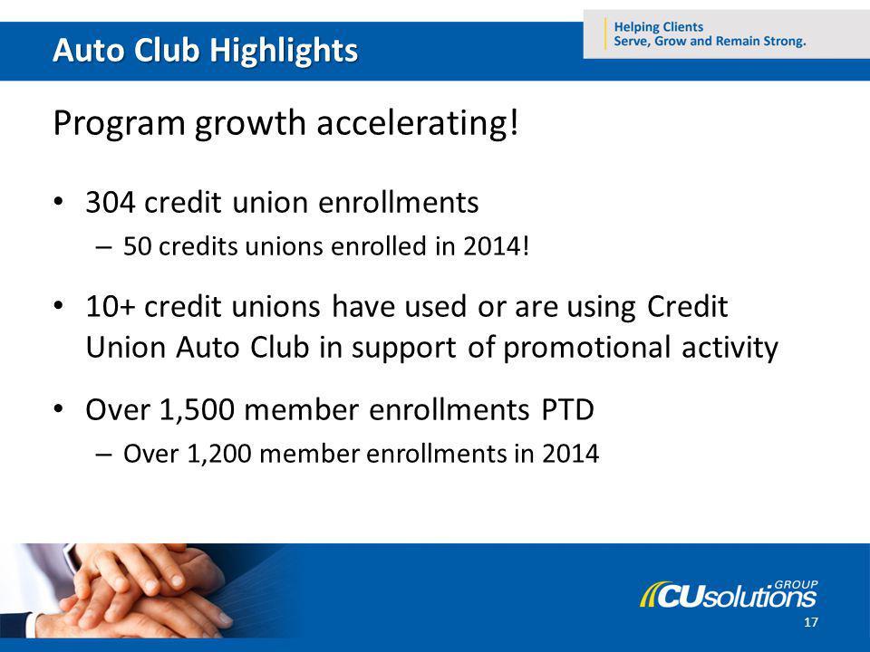 Auto Club Highlights Program growth accelerating.