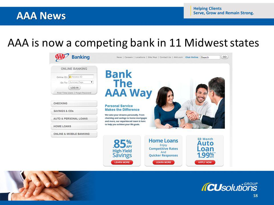 AAA News 18 AAA is now a competing bank in 11 Midwest states
