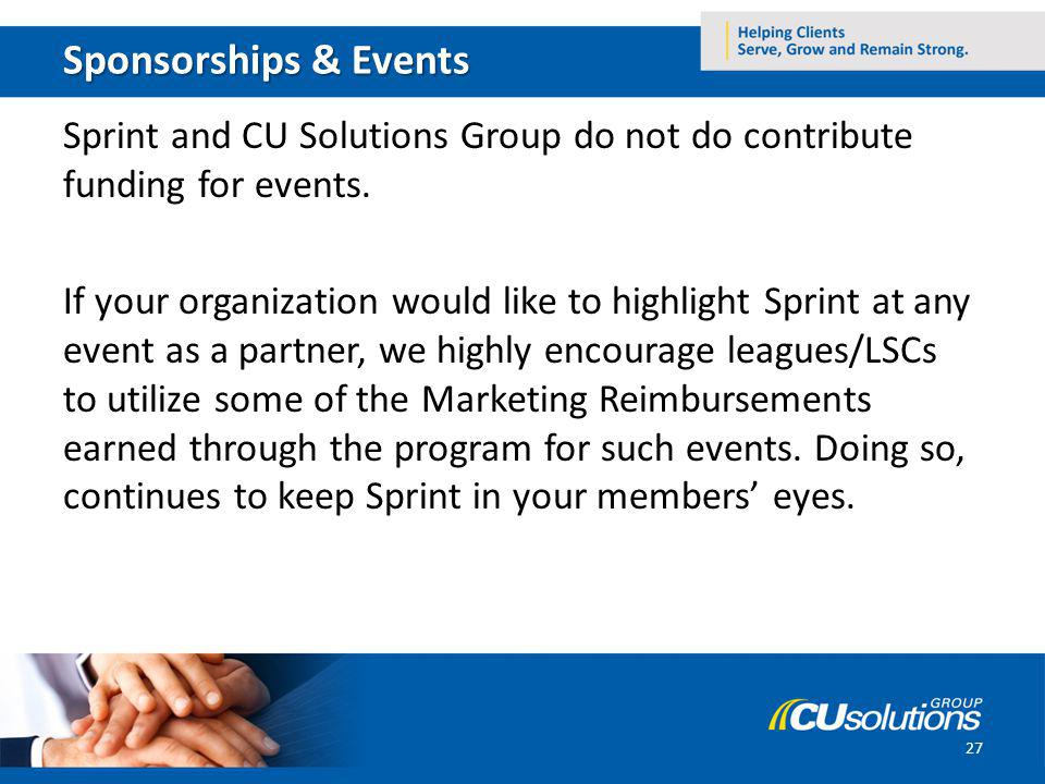 Sponsorships & Events Sprint and CU Solutions Group do not do contribute funding for events.