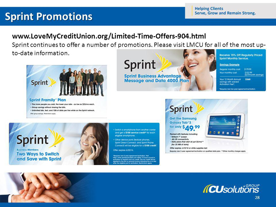 www.LoveMyCreditUnion.org/Limited-Time-Offers-904.html Sprint continues to offer a number of promotions. Please visit LMCU for all of the most up- to-