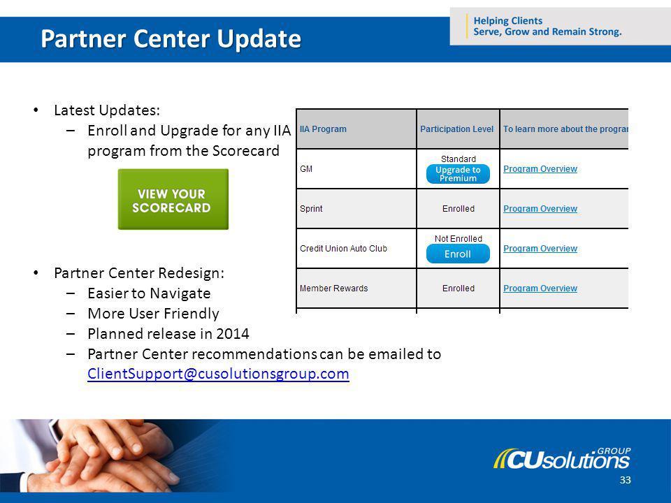 Partner Center Update 33 Latest Updates: –Enroll and Upgrade for any IIA program from the Scorecard Partner Center Redesign: –Easier to Navigate –More