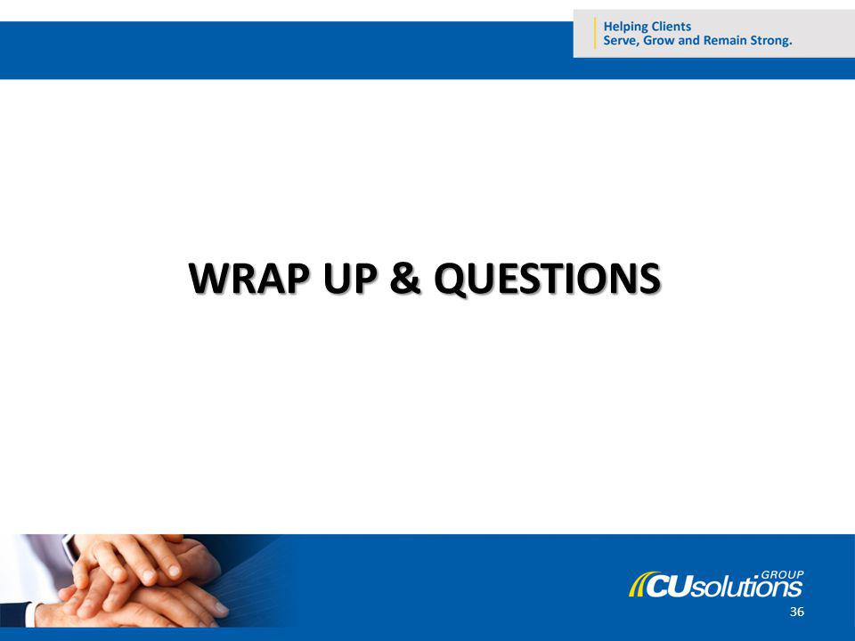 WRAP UP & QUESTIONS 36