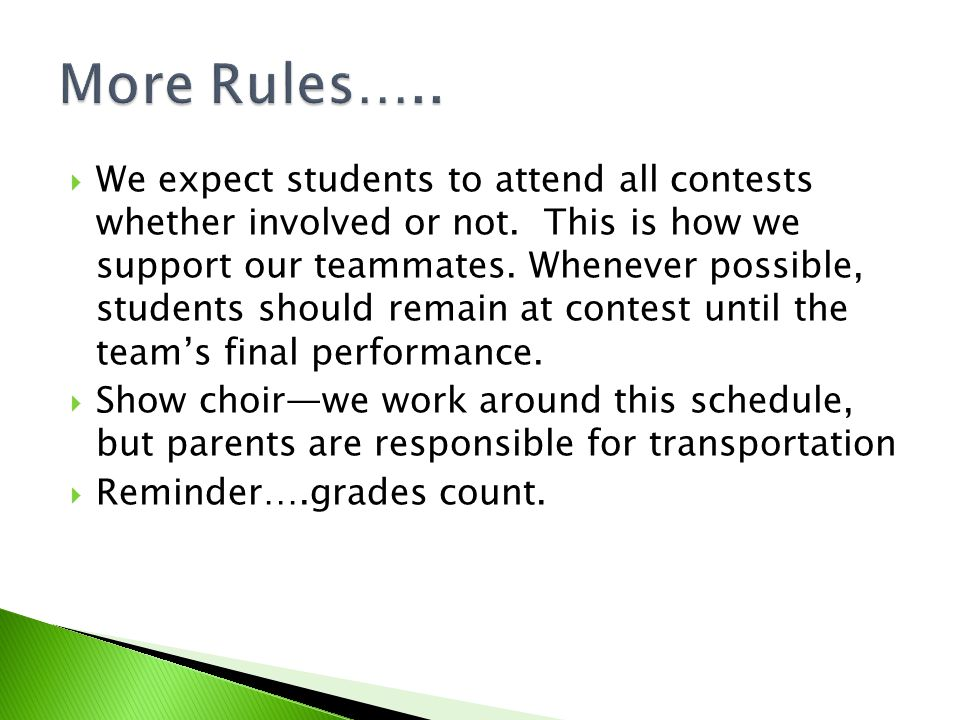 We expect students to attend all contests whether involved or not.