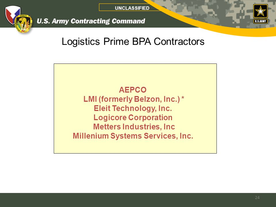 24 Logistics Prime BPA Contractors AEPCO LMI (formerly Belzon, Inc.) * Eleit Technology, Inc.