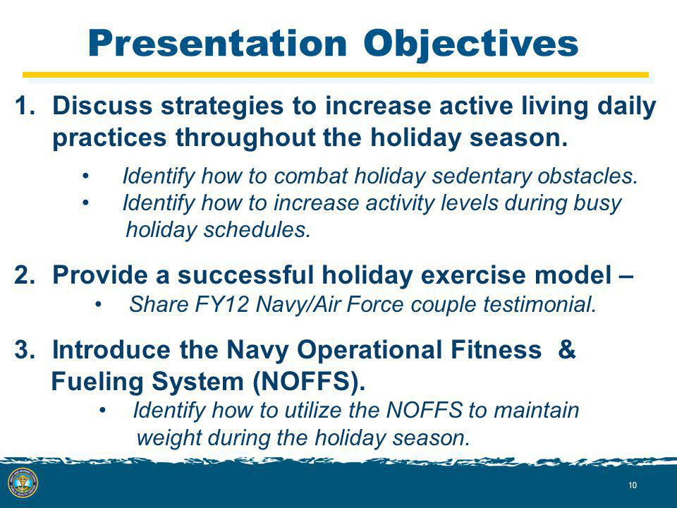 Presentation Objectives 1.Discuss strategies to increase active living daily practices throughout the holiday season.