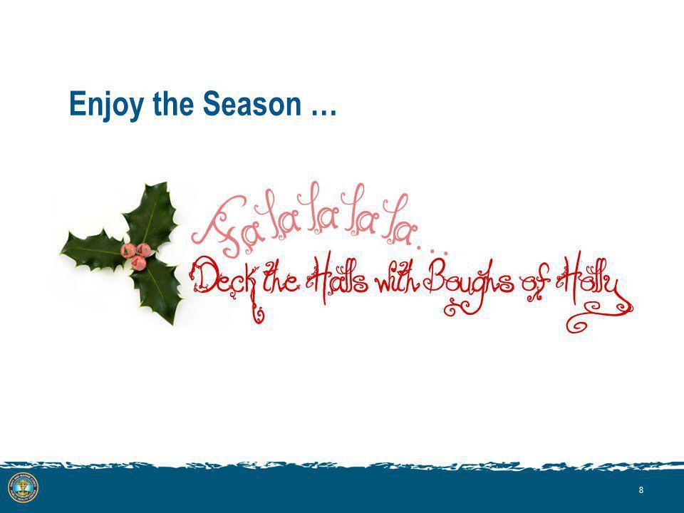 8 Enjoy the Season …