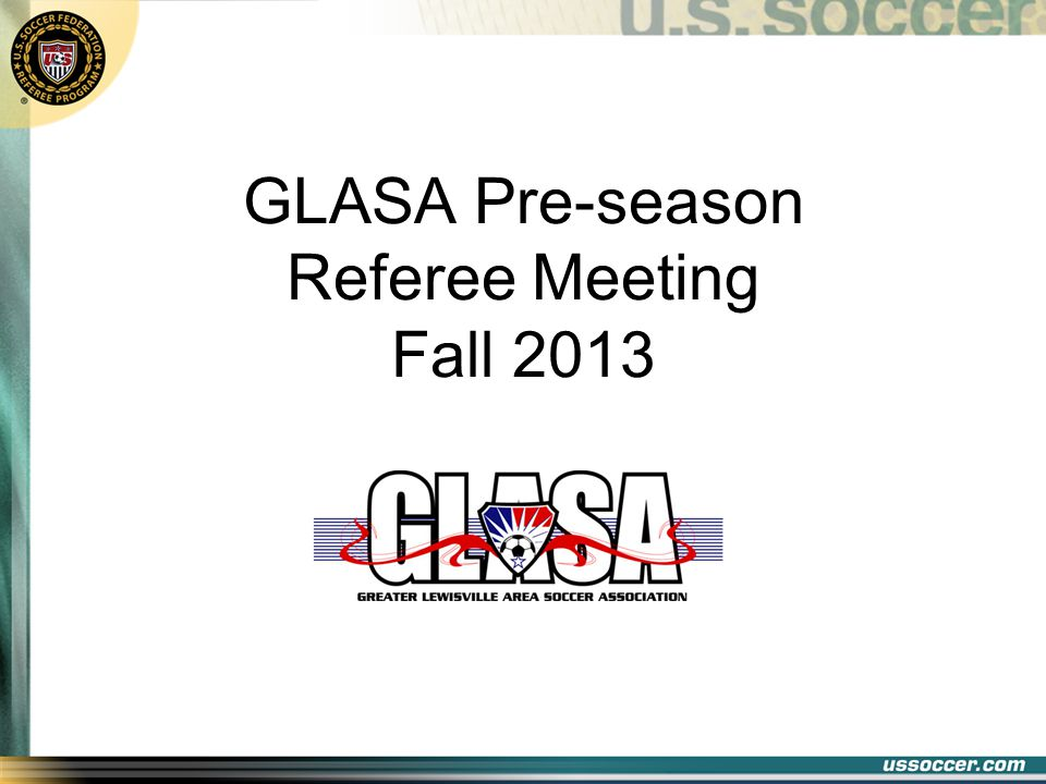 GLASA Pre-season Referee Meeting Fall 2013