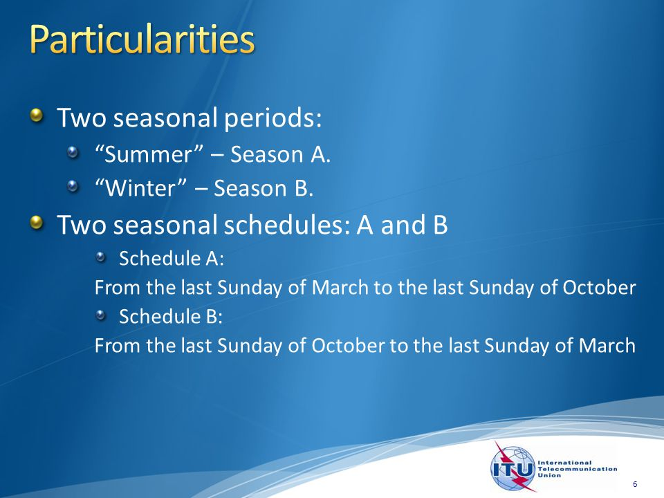 Two seasonal periods: Summer – Season A. Winter – Season B.